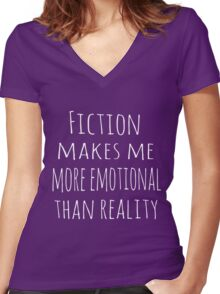 fiction makes me more emotional than reality Women's Fitted V-Neck T-Shirt