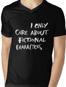 I only care about fictional characters Mens V-Neck T-Shirt