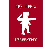 "Sex, Beer, Telepathy (""No Up"" white design) Photographic Print"