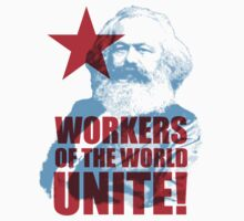 Karl Marx Workers of the World Unite! by TropicalToad