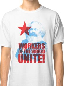 Karl Marx Workers of the World Unite! Classic T-Shirt