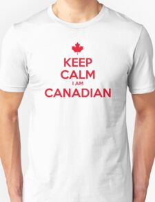 KEEP CALM I AM CANADIAN Unisex T-Shirt