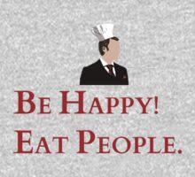 Be happy! Eat people. by FandomizedRose