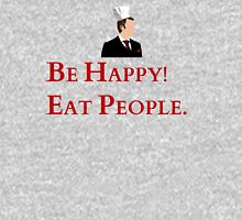 Be happy! Eat people. Unisex T-Shirt
