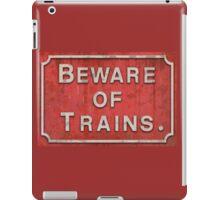 Beware of trains iPad Case/Skin