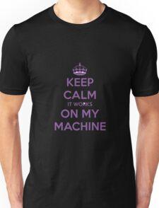 Keep calm it works on my machine Unisex T-Shirt