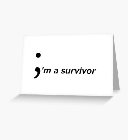 I'm a survivor (Semicolon) Greeting Card