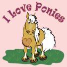 I love Ponies by Diana-Lee Saville