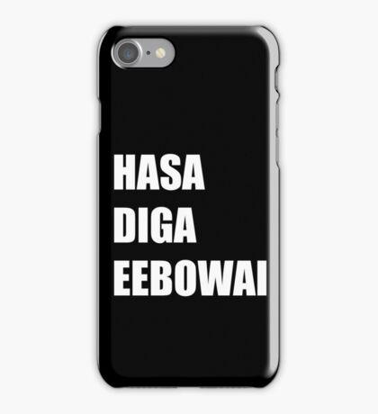 Hasa Diga Eebowai iPhone Case/Skin