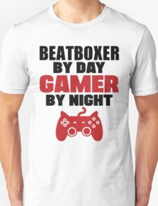 Beatboxer by day gamer by night T-Shirt