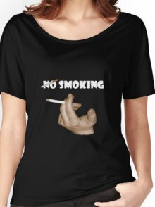No smoking ... Not 'T' Women's Relaxed Fit T-Shirt
