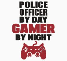 Police Officer by day gamer by night by 2E1K