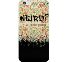 Weird Please I Am Limited Edition Funny Meme iPhone Case/Skin