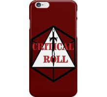 Critical Roll iPhone Case/Skin