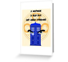 A mad man, a blue box and angry eyebrows Greeting Card
