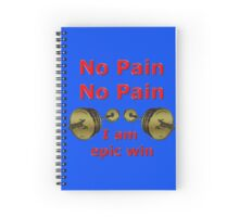 No Pain No Pain  Spiral Notebook