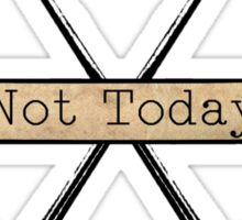 Not Today Needle Edition Sticker