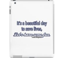 Beautiful day to save lives iPad Case/Skin