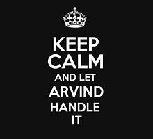 Keep calm and let Arvind handle it! T-Shirt