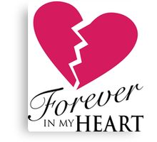 Forever In My Heart - Love One Memorial Graphic Canvas Print