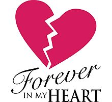 Forever In My Heart - Love One Memorial Graphic Photographic Print