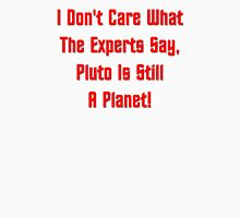 Pluto Is Still A Planet! Unisex T-Shirt