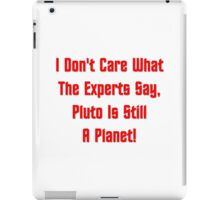 Pluto Is Still A Planet! iPad Case/Skin