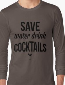 cocktails, funny, alcohol, drunk Long Sleeve T-Shirt