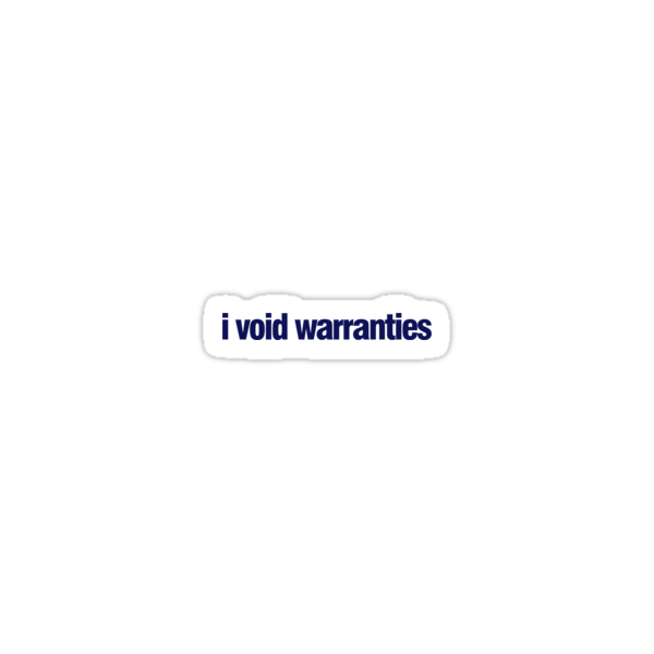 I void warranties by digerati