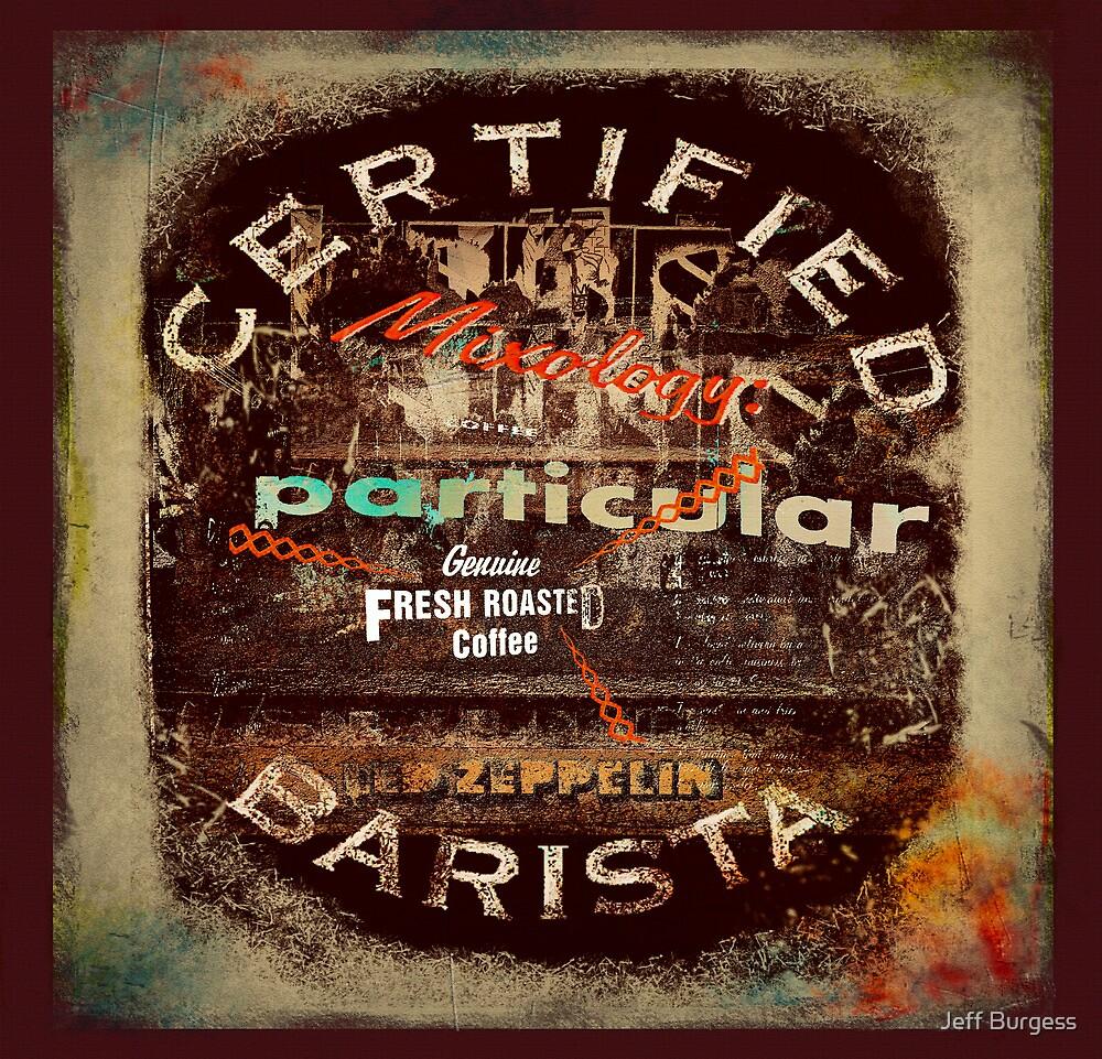 Certified Barista by Jeff Burgess