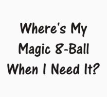 Where's My Magic 8-Ball When I Need It? Kids Clothes