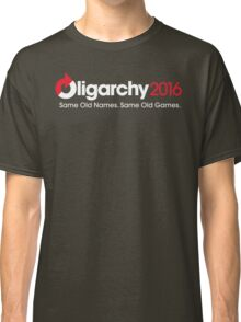Oligarchy 2016 Classic T-Shirt