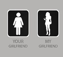 Your girlfriend and my girlfriend by funnyshirts