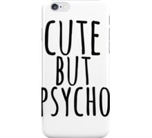 Cute but Psycho  iPhone Case/Skin