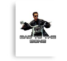 Terminator 2 Judgement Day Bad to the Bone Canvas Print