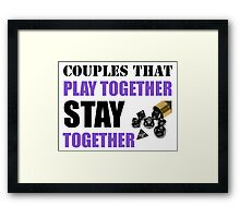 Couples that Play Together Stay Together (Role Playing Games) Framed Print