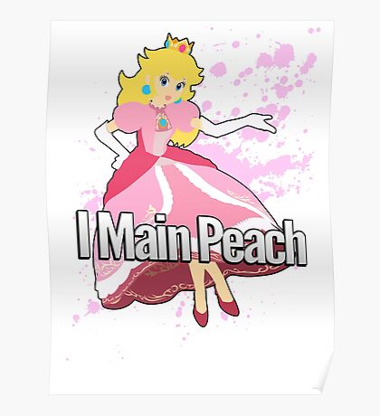 I Main Peach - Super Smash Bros. Poster
