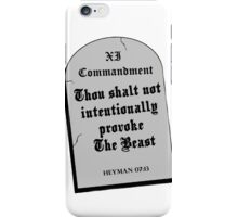 Thou Shall Not Intentionally Provoke The Beast iPhone Case/Skin