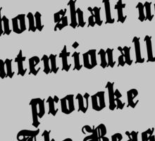 Thou Shall Not Intentionally Provoke The Beast Sticker