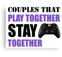 Couples that Play Together Stay Together (Video Games) Canvas Print