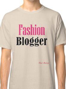 FASHION BLOGGER Classic T-Shirt