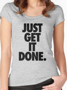 JUST GET IT DONE. Women's Fitted Scoop T-Shirt