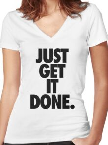 JUST GET IT DONE. Women's Fitted V-Neck T-Shirt
