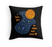 I love you to Pluto and back Throw Pillow