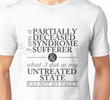 Partially Deceased Syndrome Sufferer (Black Print) Unisex T-Shirt