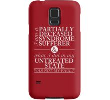 Partially Deceased Syndrome Sufferer (White Print) Samsung Galaxy Case/Skin