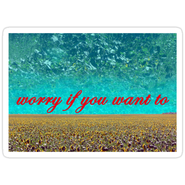 worry if you want to by shealow
