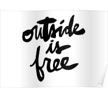 Outside Is Free : Black Lettering Poster