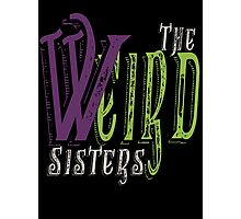 The Weird Sisters II  Photographic Print