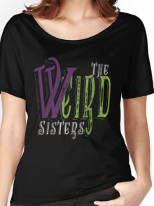 The Weird Sisters II  Women's Relaxed Fit T-Shirt